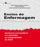 Ensino De Enfermagem - Docencia Universitaria E O Principio Da Integralidade Do Sus - Paco editorial