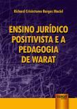 Ensino Jurídico Positivista e a Pedagogia de Warat - Juruá
