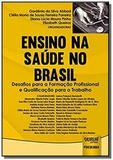 Ensino na saude no brasil - desafios para a formac - Jurua