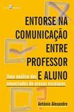 Entorse na comunicaçao entre professor e aluno - Paco editorial