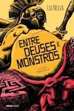 Entre Deuses e Monstros