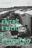Entre Exilio e Redencao: Aspectos da Literatura de Imigracao Judaico-Oriental - Edusp
