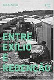 Entre Exílio e Redenção: Aspectos da Literatura de Imigração Judaico-Oriental - Edusp