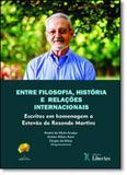 Entre Filosofia, História e Relações Internacionais: Escritos em Homenagem a Estevão de Rezende Martin - Liber ars