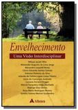 Envelhecimento: uma visao interdisciplinar - Atheneu