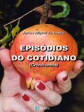 Episódios do Cotidiano: Cronicontos - Edições inteligentes