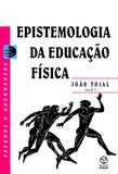 Epistemologia da educacao fisica - Instituto piaget