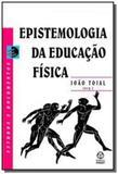 Epistemologia da educacao fisica - Piaget