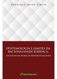 Epistemologia e Limites da Racionalidade Jurídica - Crv