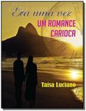 Era uma vez um romance carioca - All print editora