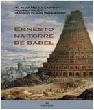 Ernesto Na Torre De Babel - Annablume