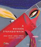 Escada Transparente, A - Editora do brasil