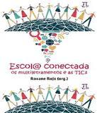 Escola Conectada - Os Multiletramentos E As Tics - Parabola