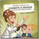 Escola no Combate a Dengue, a - Manual - Blu editora