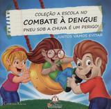 Escola no combate a dengue, a - pneu sob a chuva e um perigo - Blu
