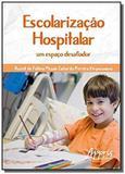 Escolarização hospitalar  um espaço desafiador - Appris editora