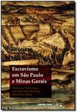 Escravismo em São Paulo e Minas Gerais - Imprensa oficial
