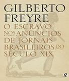 Escravo Nos Anuncios De Jornais Brasileiros Do Seculo Xix - 04 Ed - Global