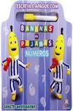 Escreva e Apague: Bananas de Pijamas - Numeros - Blu editora