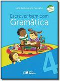 ESCREVER BEM COM GRAMATICA - 4o ANO - Saraiva didatico