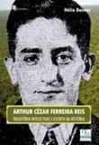 Escrita da historia e construçao do regional na obra de arthur reis - Paco editorial