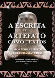 Escrita e o artefato como textos, a - Paco editorial