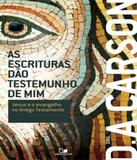 Escrituras Dao Testemunho De Mim, As - Vida nova