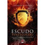 Escudo Pentecostal - Jefferson Rodrigues - Editora reflexão