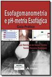 Esofagomanometria e ph-metria esofagica - guia pra - Atheneu