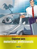 Espanhol para Motoristas Profissionais - Wmf martins fontes