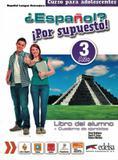 Espanol - por supuesto 3 - libro del alumno + cuaderno de ejercicios + libro digital - Edelsa (anaya)