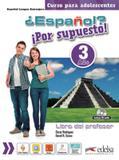 Espanol - por supuesto 3 - libro del profesor - Edelsa (anaya)