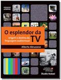 Esplendor da tv , o  - origem e destino da linguag - Studio nobel
