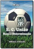 Esporte clube uniao: raca e determinacao - Autor independente