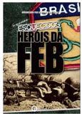 Esquecidos Heróis da Feb - Ithala editora