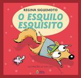 Esquilo esquisito, o - Ed. do brasil