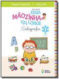 ESSA MAOZINHA VAI LONGE: CALIGRAFIA 1o ANO - EDUCA - Editora do brasil