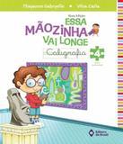 Essa Maozinha Vai Longe - Caligrafia - 4 Ano - Ef I - 04 Ed - Editora do brasil - didaticos
