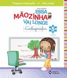Essa Maozinha Vai Longe - Caligrafia - 5 Ano - Ef I - 04 Ed - Editora do brasil - didaticos