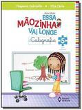 ESSA MAOZINHA VAI LONGE: CALIGRAFIA - 5o ANO - Editora do brasil