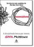 Essencialismo: A Disciplinada Busca por Menos - Sextante
