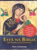 Está Na Bíblia. Os Versículos Católicos - Klásica liber