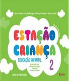 Estacao Crianca - Educacao Infantil - Vol 02 - Quinteto (ftd)