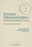 Estado, Organizações e Desenvolvimento Local um Olhar Interdisciplinar - Crv