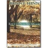 Este é o Dia do Seu Milagre - Benny Hinn - Bom pastor