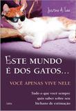 Este Mundo é dos Gatos... - Você Apenas Vive Nele