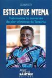 Estelatus mtema testemunho de conversao do pior criminoso da tanzania - Missão sede santos