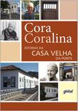 Estorias da Casa Velha da Ponte - Global editora