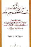 Estrategia da genialidade - como utilizar a programação neurolingüística para entender a genialidade de Albert Einstein