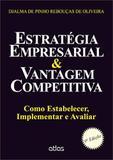 Estrategia Empresarial e Vantagem Competitiva - Atlas editora